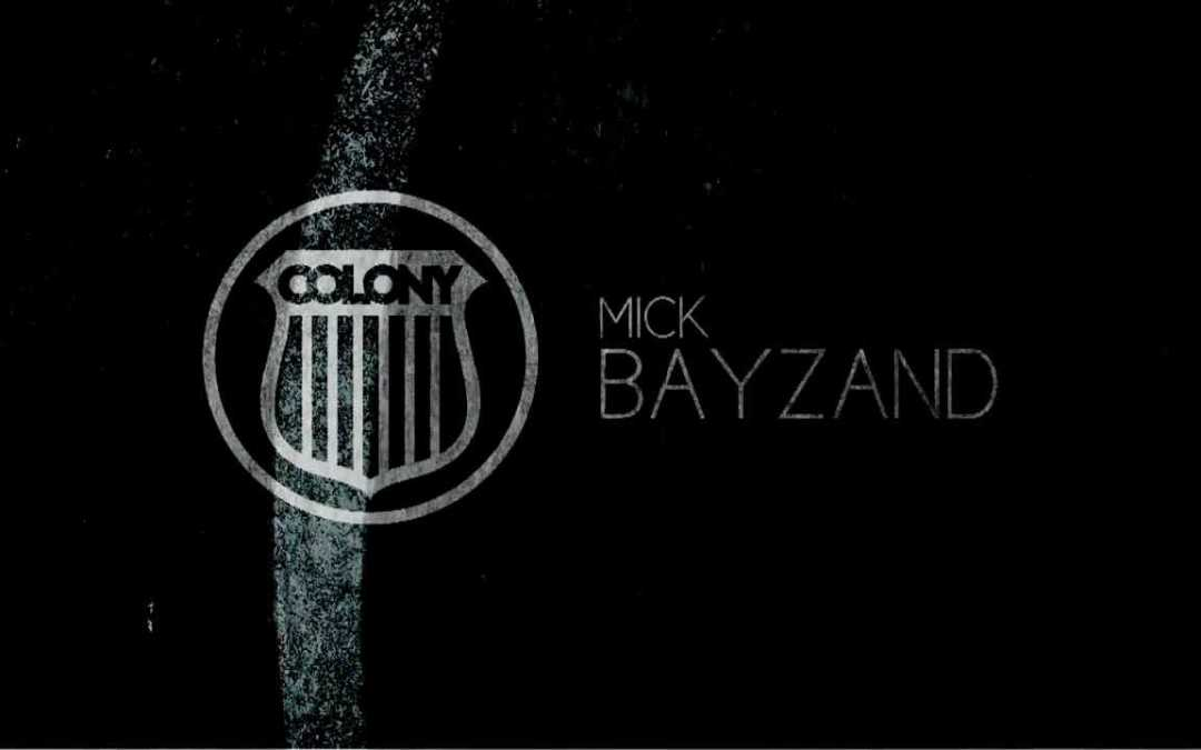 Mick Bayzand in the Colony DVD