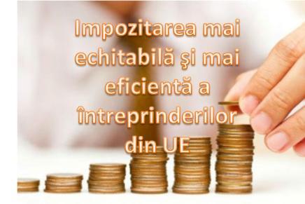 Impozitarea mai echitabilă si mai eficienta a intreprinderilor din UE