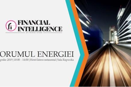 Forumul Energiei, eveniment organizat de Financial Intelligence
