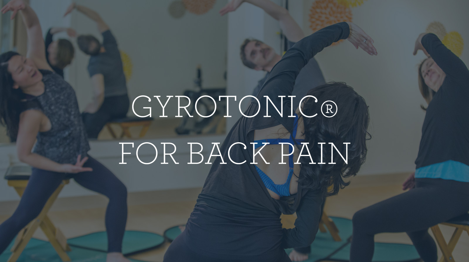 Picture of Gyrokinesis class under title Gyrotonic for Back Pain