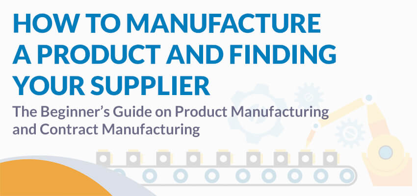 how to find a manufacturer in China for a product - manufacture in China