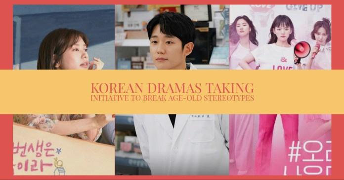 Korean Dramas 2020 Taking Initiative to Break Age-Old Stereotypes