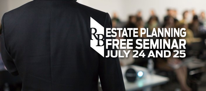 estate planning seminar july 24th and 25th