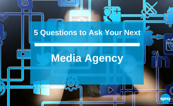 5 questions to ask your next media agency