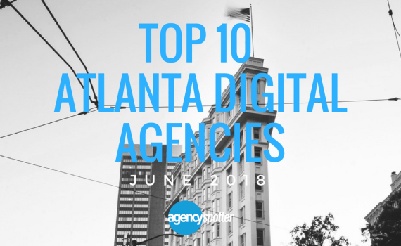 Agency-Spotter-Top-10-Atlanta-Digital Agencies-June-2018