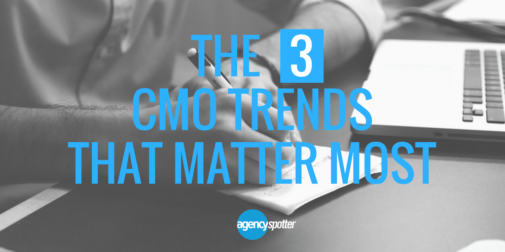 3 CMO Trends That Matter Most For Marketers