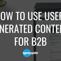 How to Use User Generated Content for B2B [Formats + Examples]