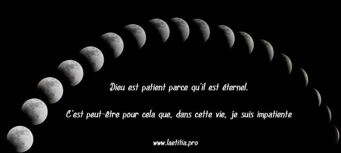 """""""Dieu est patient, parce qu'il est éternel. C'est peut-être pour cela que dans cette Vie je suis impatiente"""" - Lætitia TRILLEAU"""