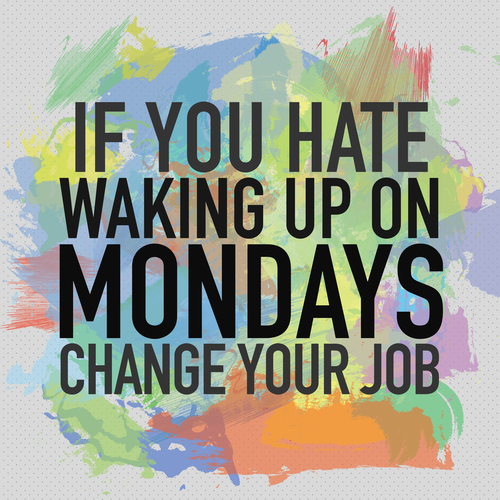 If you hate Mondays