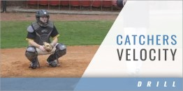 Catchers: Catch Velocity Drill