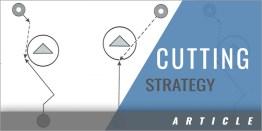 Cutting Strategy
