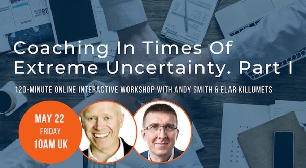 Coaching in times of extreme uncertainty
