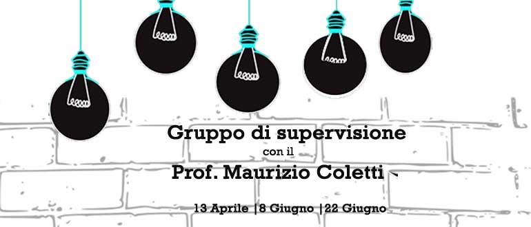 Supervisioni con il professor Maurizio Coletti