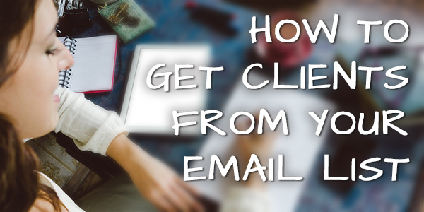 How to get clients from your list