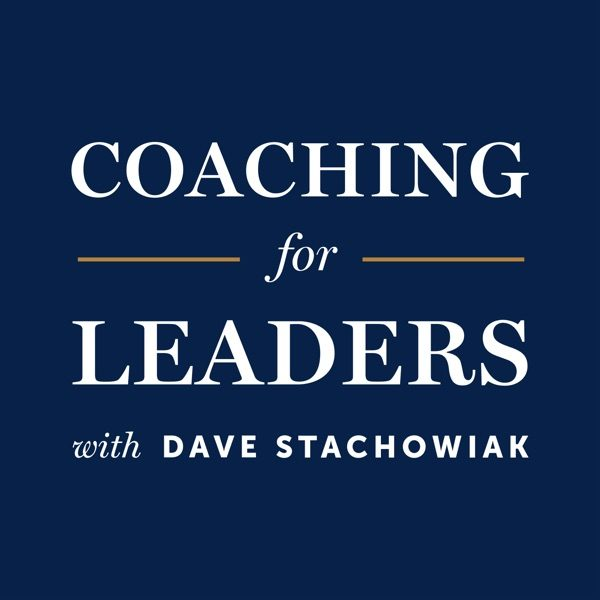 Coaching for Leaders - Dave Stachowiak