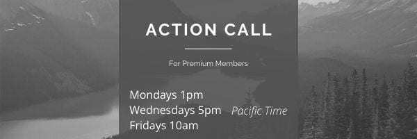 Action Calls - Mondays, Wednesdays, Friday for VHC Premium Members