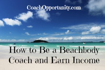 How to be a Beachbody Coach and earn income