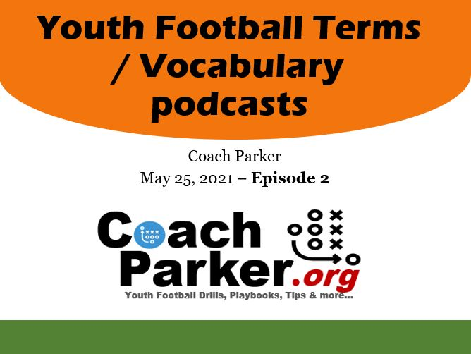 youth football terms podcast part 2