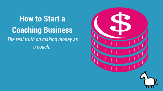 How to Start a Coaching Business (That *Actually* Makes Money)