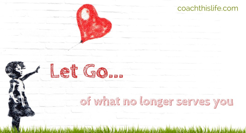 Let Go of What No Longer Serves You