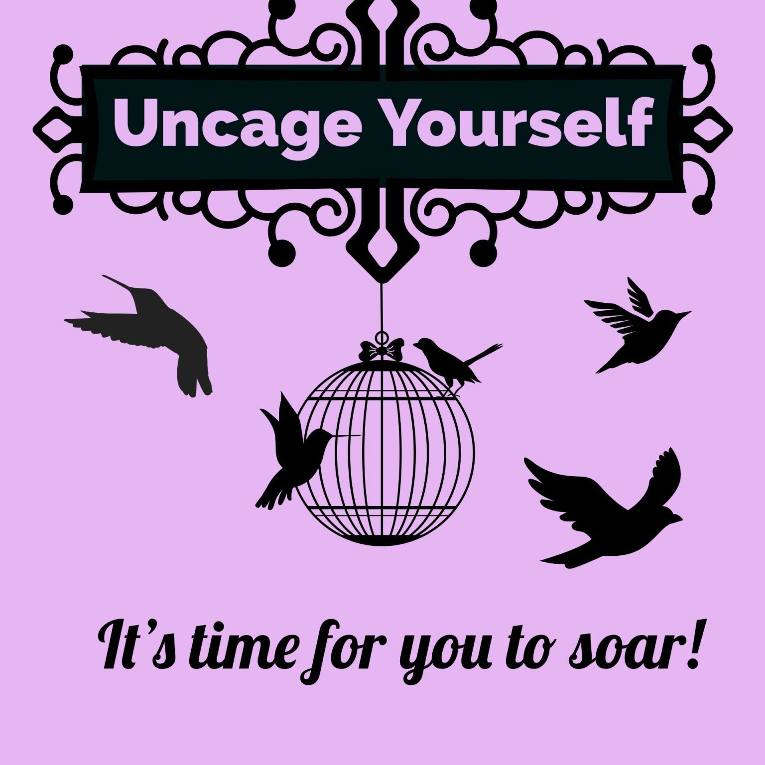 Uncage Yourself