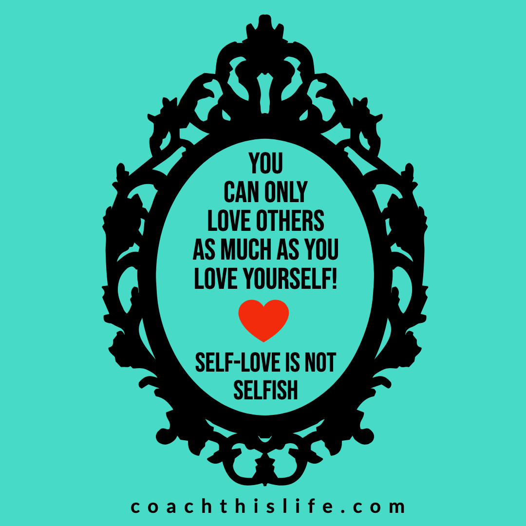 Self-Love is NOT Selfish!