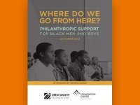 WHERE DO WE GO FROM HERE? Philanthropic Support for Black Men and Boys