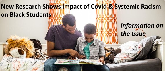 Impact of Covid & Systemic Racism on Black Students - Information on the Issue
