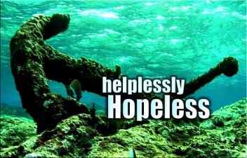 HELPLESSLY HOPELESS