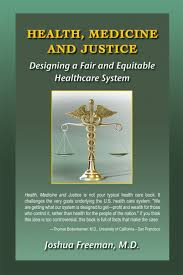 """Health Medicine and Justice by Doctor Joshua Freeman"