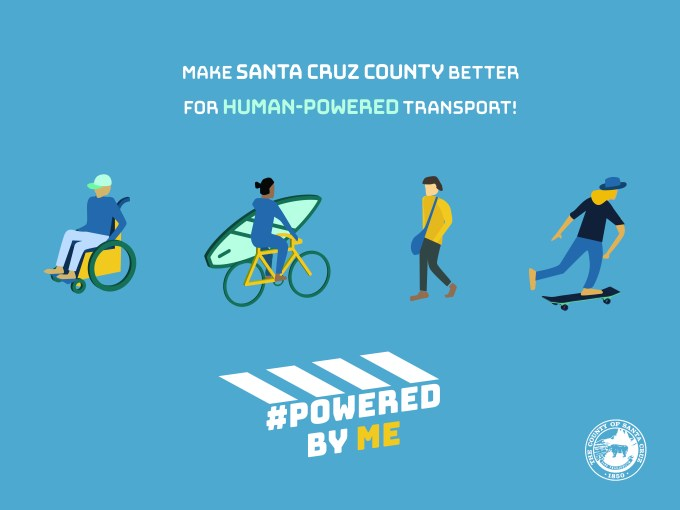 Make Santa Cruz County Better for Human Powered Transport #PoweredByMe