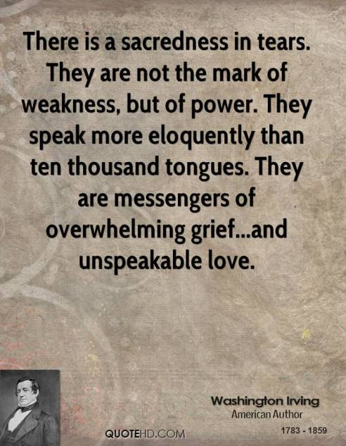 washington-irving-quote-there-is-a-sacredness-in-tears-they-are-not-th