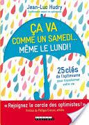 Son dernier livre : Ça va comme un samedi... même le lundi ! (Ed. Leduc, septembre 2018) Un livre sur l'optimisme qui améliore votre vie professionnelle et personnelle.