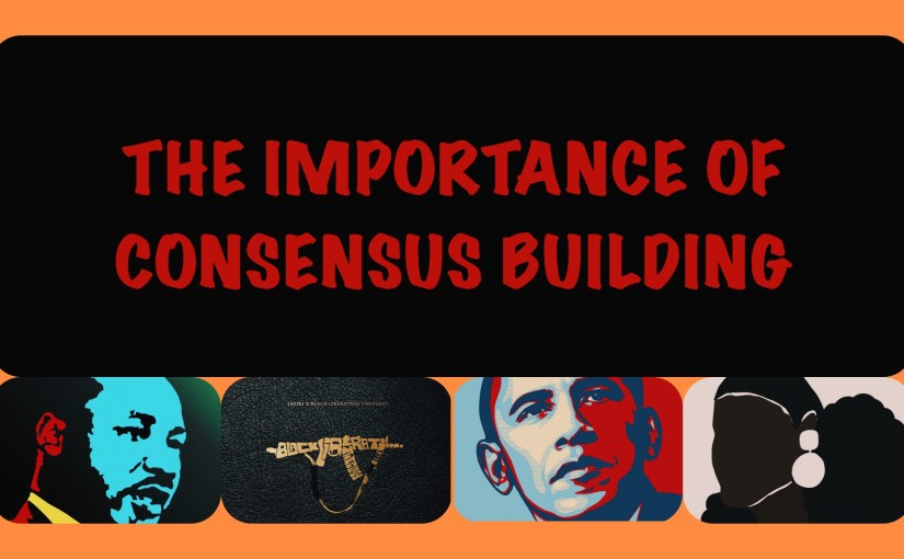 The Importance Of Consensus Building