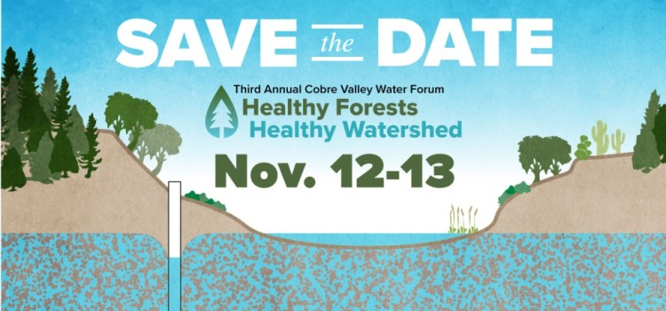 Third Annual Cobre Valley Water Forum: Healthy Forests, Healthy Watershed