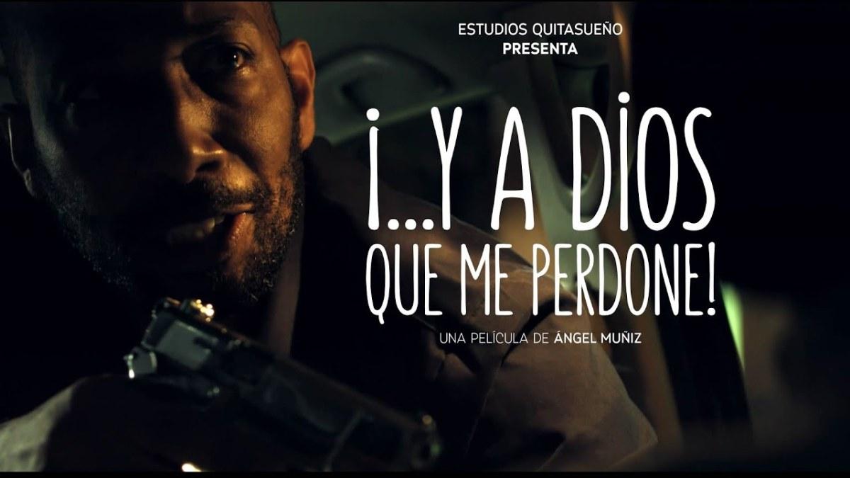 """Critica a """"Y A Dios que me perdone"""" (2017) de Ángel Muñiz"""