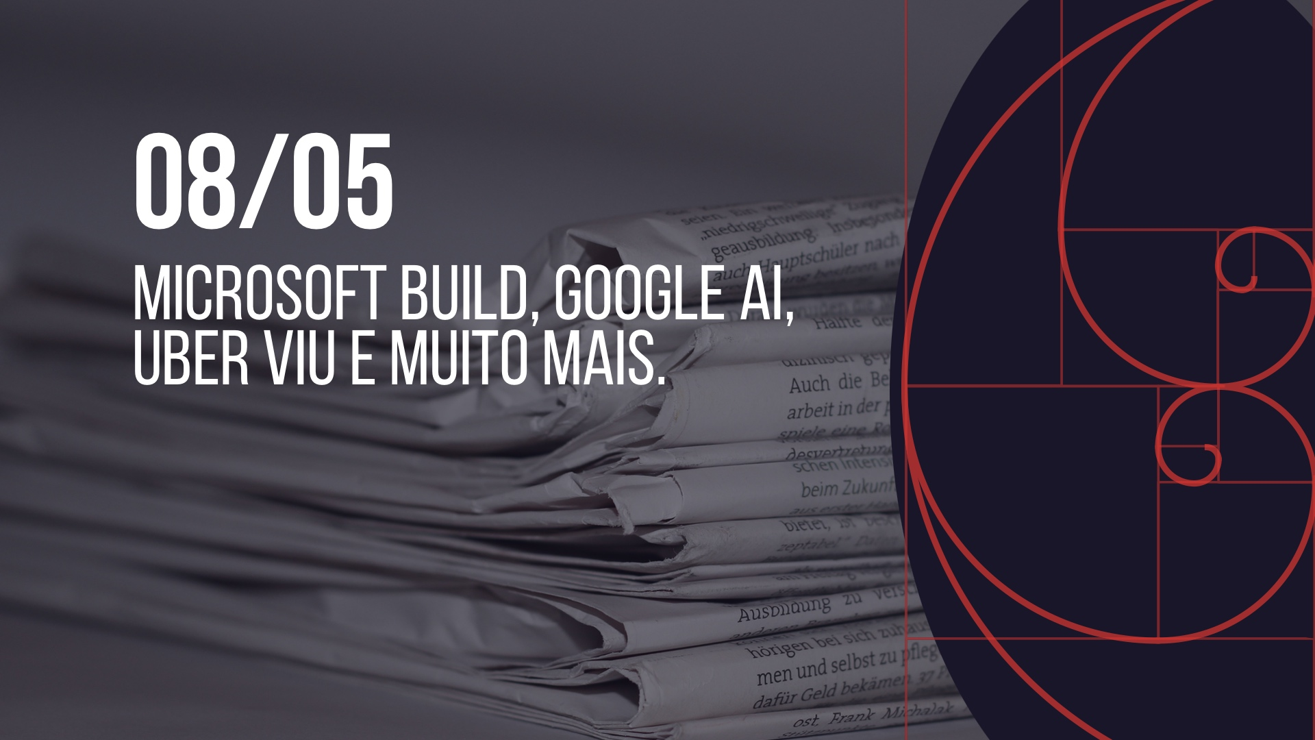 Photo of 08/05 – Microsoft Build, Google AI, Uber Viu e muito mais