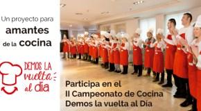 """""""Demos la vuelta al día"""", una campaña de DIA para potenciar su II Campeonato Nacional de Cocina"""