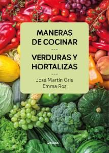 Meneras de cocinar verduras, guía práctica sobre verduras en cocina y recetas veganas