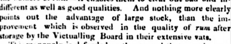… nothing more clearly points out the advantage of large stock than the improvement which is observed in the quality of rum after storage by the Victualling Board in their extensive vats.
