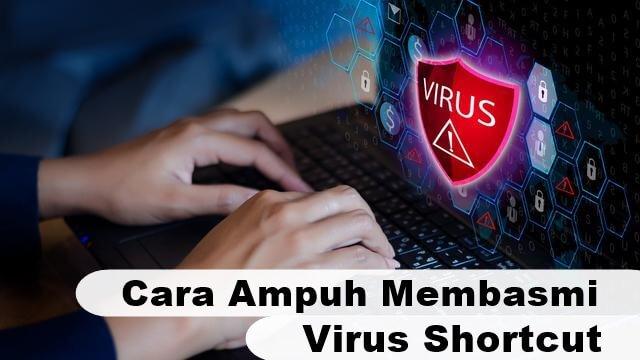 Cara Ampuh Mengatasi Virus Shortcut atau Ramnit