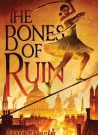 Review: The Bones of Ruin by Sarah Raughley
