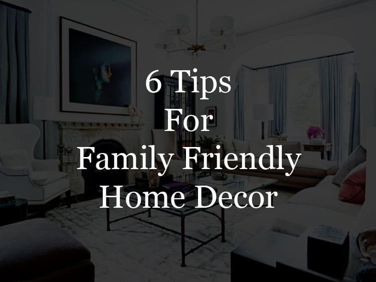 family friendly home decor