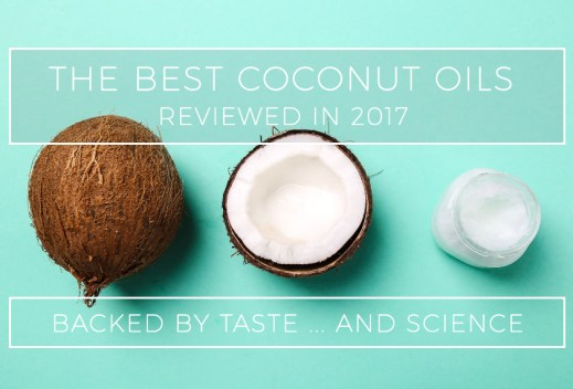 What is the Best Coconut Oil to Buy in 2017?