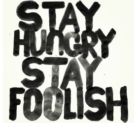 ~ Stay Hungry ~