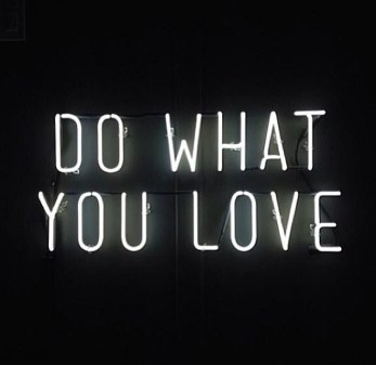 ~ Do what you Love ~