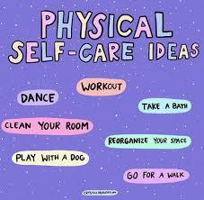 Physical self-care ideas.