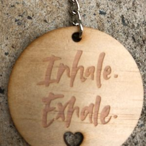 Inhale. Exhale. wooden keyring.