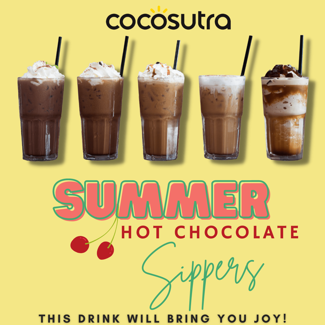 Cocosutra Hot Chocolate - Summer Sippers