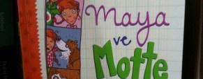 Maya ve Motte